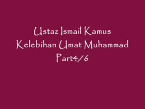 Ust Ismail Kamus - Part 4 6 Kelebihan Umat Muhammad video