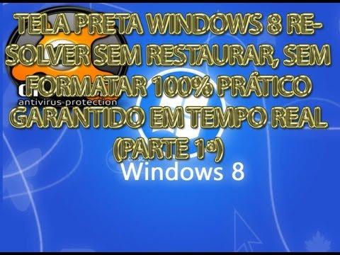 TELA PRETA WINDOWS 8 RESOLVER SEM RESTAURAR, SEM FORMATAR 100% PRÁTICO  GARANTIDO EM TEMPO REAL