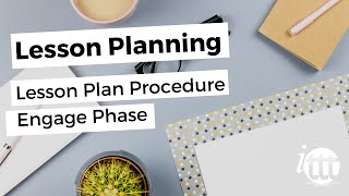 Lesson Planning - Part 5 - Lesson Plan Procedure - Engage Phase