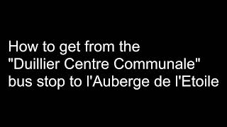How to get from Duillier bus stop to l'Auberge de l'Etoile
