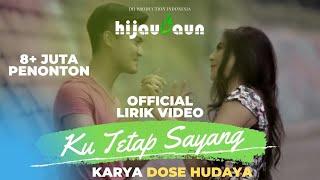 Video Lyric Ku Tetap Sayang - Hijau Daun - Cipt. Dose Hudaya
