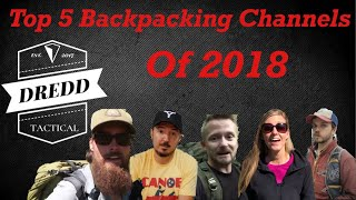 Top 5 Backpacking Channels Of 2018 - Under 1 Million Subscribers