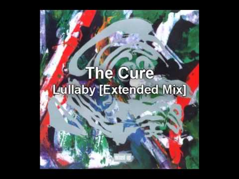 The Cure - Lullaby (Extended Remix)