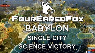 CIVILIZATION V: Babylon single city SCIENCE VICTORY Quick Guide