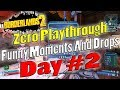Borderlands 2 | Zero Playthrough Funny Moments And Drops | Day #2
