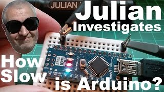 Julian Investigates: How Slow is Arduino?
