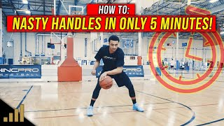 How to: Get NASTY HANDLES in ONLY 5 Minutes a Day! [Daily Dribbling Workout]
