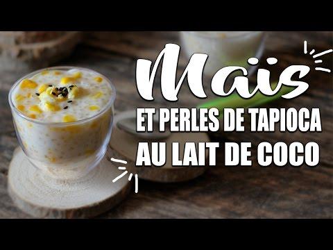 Maïs et perles de tapioca au lait de coco - Le Riz Jaune