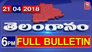 6 PM Telugu News | 21st April 2018 | Telanganam