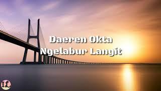 Lirik Ngelabur Langit Versi Breakbeat  By Via Vallen (Cover by Daeren Okta)