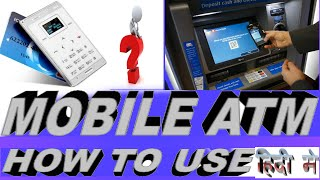 What Is Mobile ATM and How To Use It - Our Next Generation ATM