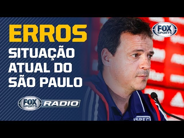 QUAIS OS ERROS DO SцO PAULO? FOX Sports Rцdio debate sobre situaццёo do clube