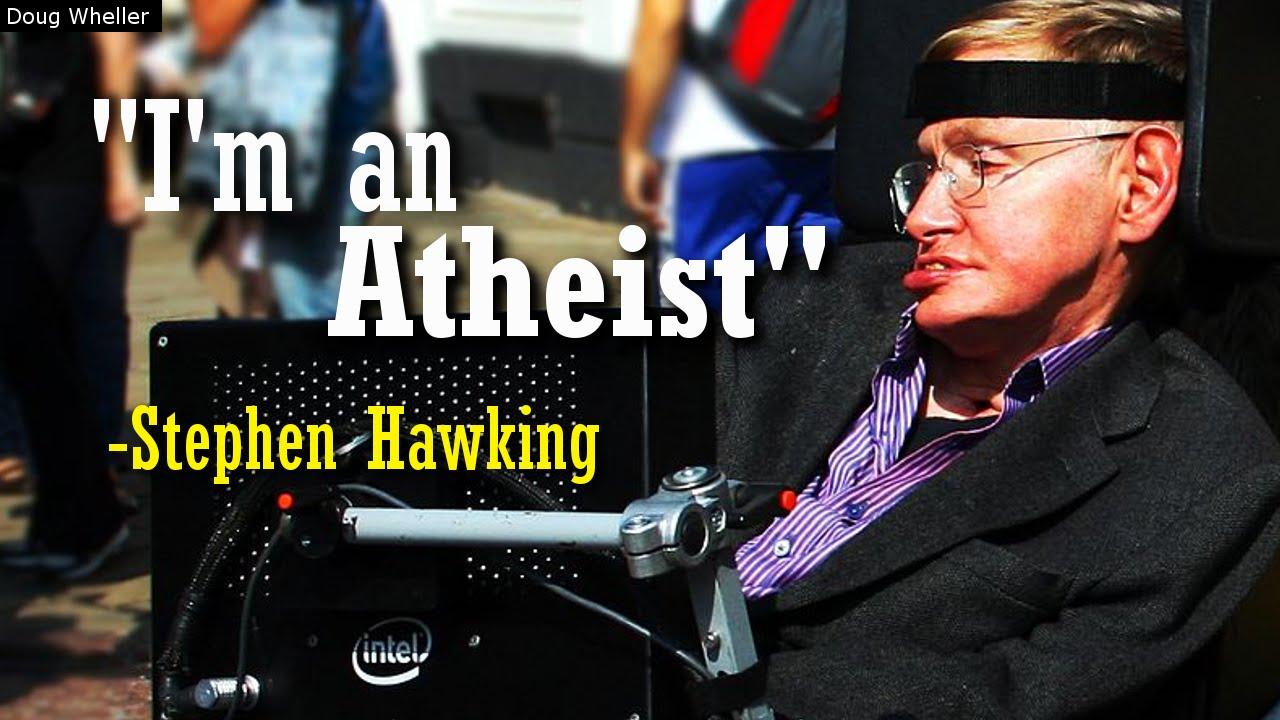 I M An Atheist Stephen Hawking Youtube