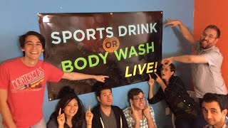 Sports Drink or Body Wash LIVE!