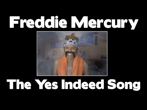 FREDDIE MERCURY...The Yes indeed Song - YouTube