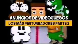 ANUNCIOS de VIDEOJUEGOS PERTURBADORES | PARTE 2