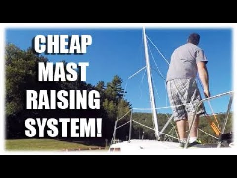 Sailboat Mast Raising System for CHEAP!