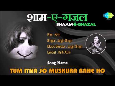 Tum Itna Jo Muskura Rahe Ho | Shaam-E-Ghazal | Arth. | Jagjit...