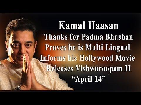 Kamal Haasan - Thanks for Padma Bhushan, Informs his Hollywood Movie  Releases Vishwaroopam II