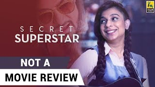 Secret Superstar | Not A Movie Review | Sucharita Tyagi