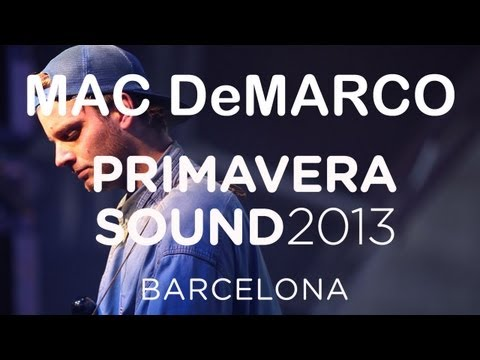"Mac Demarco performs ""Freaking Out the Neighborhood"" - Primavera Sound 2013"