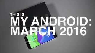 This is My Android: March 2016