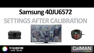 Samsung JU6572 JU6500 TV settings after calibration