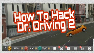How To Hack Dr. Driving 2 by Pratyush Shukla