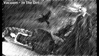 VACUUM- In The Dirt