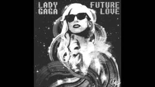 Watch Lady Gaga Future Love video