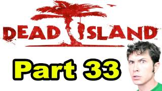 Dead Island - DEO BOMB FAIL - Part 33