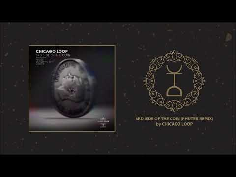 Chicago Loop - 3rd Side Of The Coin (Phutek Remix)