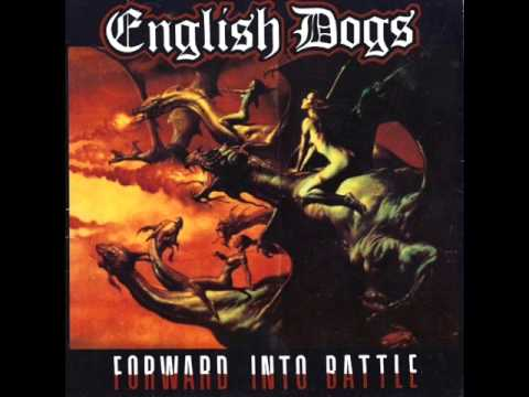 English Dogs - Forward Into Battle [full album]