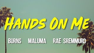 BURNS - Hands On Me (ft. Maluma, Rae Sremmurd) Lyrics, Letra, Video