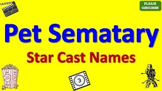 Pet Sematary Star Cast, Actor, Actress and Director Name