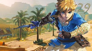 Gerudo Town: The Legend of Zelda: Breath of the Wild: Part 29
