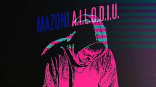 Mazoni - A.I.L.O.D.I.U.