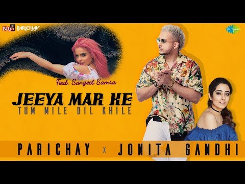 Jeeya Mar Ke (Tum Mile Dil Khile)   Parichay   Jonita Gandhi   Sangeet Samra   Official Music Video