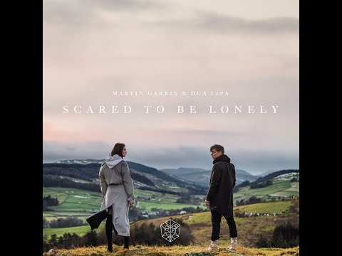 Martin Garrix & Dua Lipa - Scared To Be Lonely (Download)