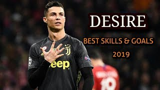 Cristiano Ronaldo ▪ DESIRE ▪ Bloom & Ghost'n'Ghost ▪ SUBLIME SKILLS & GOALS 2019