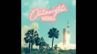 Outasight - Higher (Audio)