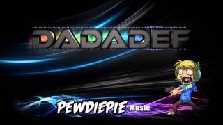 PewDiePie Music [Dadadef - Sensation] (Original Mix)   Dubstep  