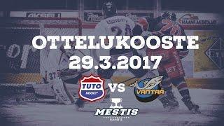 TUTO Hockey - Kiekko-Vantaa 29.3.2017 Ottelukooste