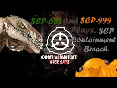 SCP-682 and SCP-999 Plays SCP Containment Breach - These SCP's Be Trolling!