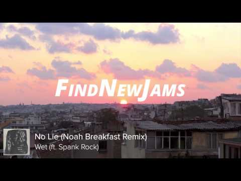 Wet Ft. Spank Rock - No Lie (noah Breakfast Remix) video