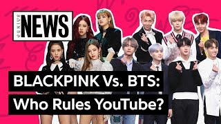 BLACKPINK Vs. BTS: Who Are The Rulers Of YouTube? | Genius News