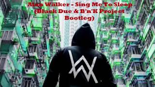 Alan Walker - Sing Me To Sleep (Black & Due  B