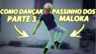 """Como dançar """"PASSINHO DOS MALOKA"""" - (TUTORIAL) (MUITO FÁCIL)"""