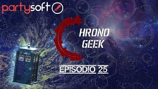 Chrono Geek Episodio 25- PartySoft