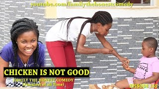CHICKEN IS NOT GOOD (Family The Honest Comedy) (Episode 185)